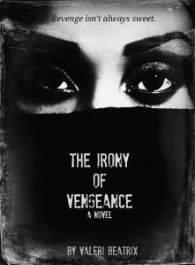 The Irony of Vengeance